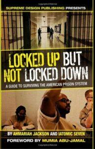 8. Locked Up but Not Locked Down: A Guide to Surviving the American Prison System by Ahmariah Jackson and I. Atomic Seven