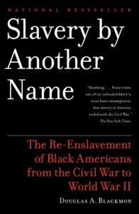 . Slavery by Another Name By Douglas A. Blackmon
