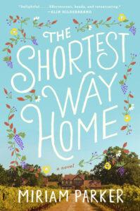 The Shortest Way Home by Miriam Parker