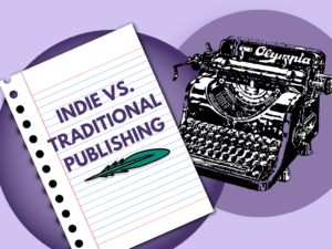 Indie Vs. Traditional Publishing