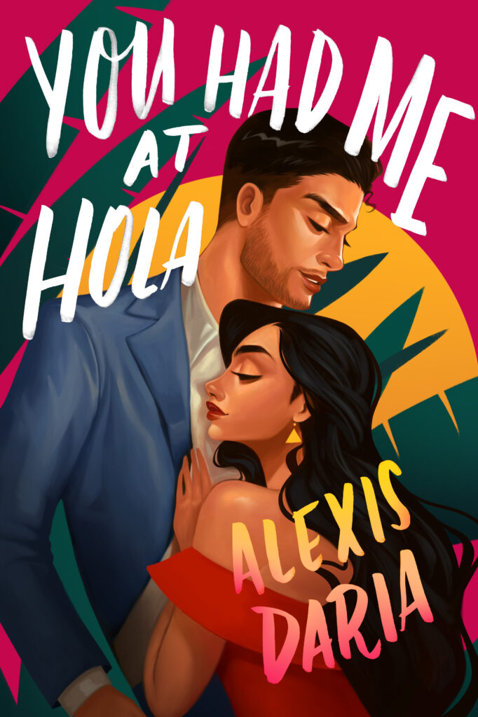 You Had Me at Hola by Alexis Daria-doitwriters-book reviews-book recommendations-reading