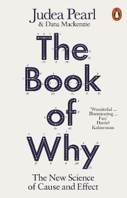 The Book of Why: The New Science of Cause and Effect by Judea Pearl and Dana Mackenzie -doitwriters