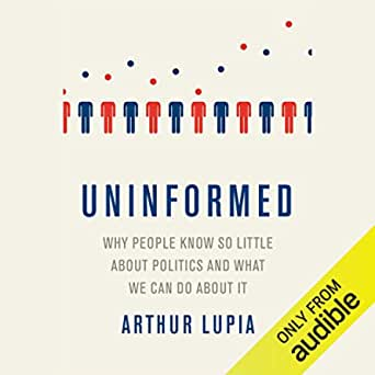 Uninformed: Why People Know So Little About Politics