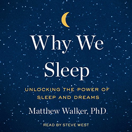 Why We Sleep by Matthew Walker - Audiobooks to Listen to at the Gym