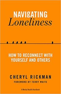 Navigating Loneliness: How to Connect with Yourself and Others - A Mental Health Handbook, Cheryl Rickman