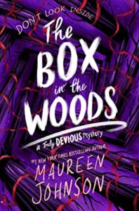 The Box in the Woods by Maureen Johnson